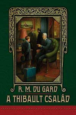 Roger Martin du Gard: A Thibault család