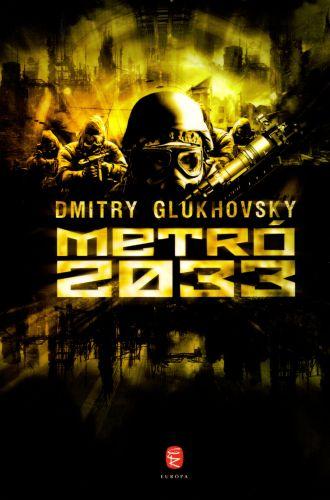 Dmitry Glukhovsky: Metró 2033 (Európa Könyvkiadó, 2011)