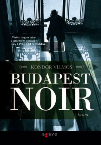 Kondor Vilmos: Budapest noir (Agave Könyvek, 2008)