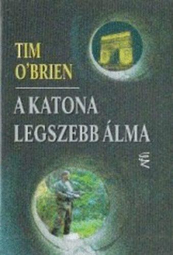 Tim O'Brien: A katona legszebb álma (Európa Könyvkiadó, 1998)