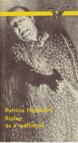 Patricia Highsmith: Ripley és a maffiózók (Magvető, 1987)
