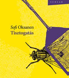 Sofi Oksanen: Tisztogatás (Scolar, 2010)