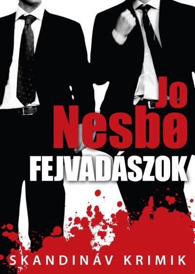 Jo Nesbø: Fejvadászok (Animus, 2011)