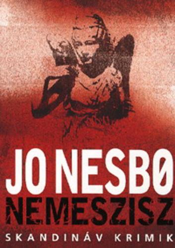 Jo Nesbø: Nemeszisz (Animus, 2008)