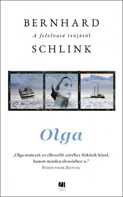 Bernhard Schlink: Olga (21. Század Kiadó, 2018)