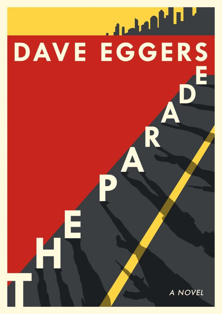 Dave Eggers: The Parade
