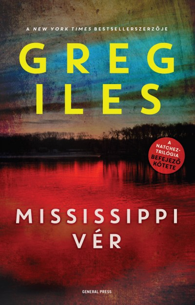 Greg Iles: Mississippi vér (General Press, 2018)