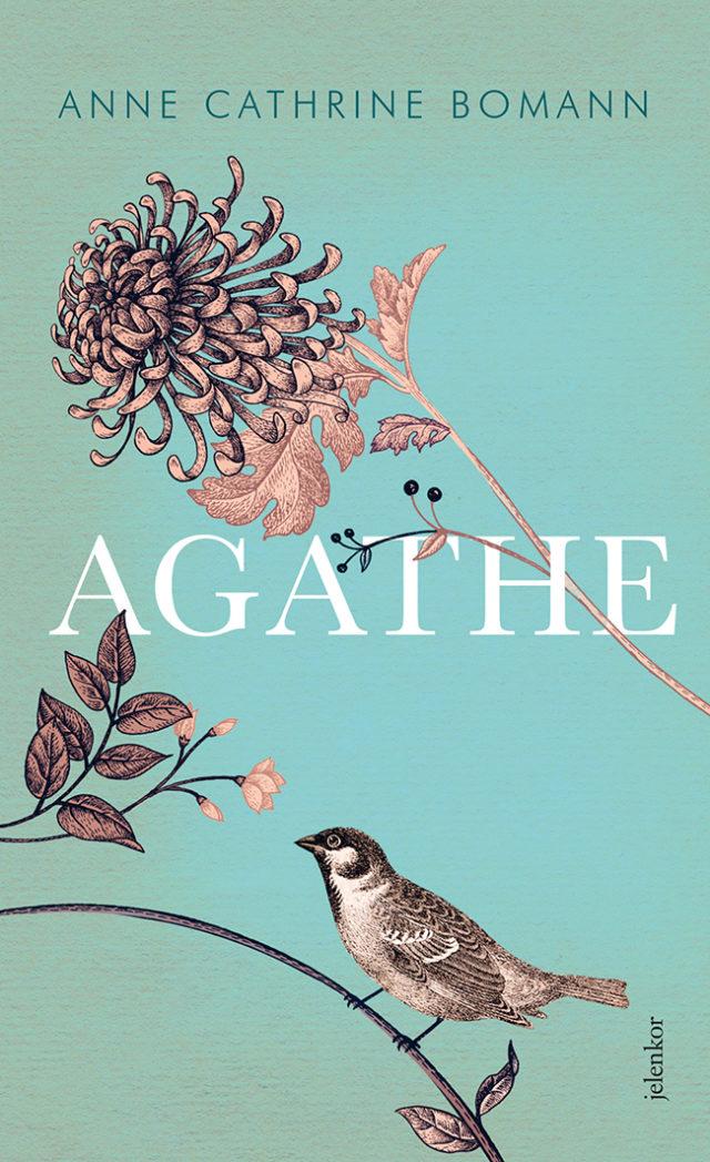 Anne Catherine Bomann: Agathe (Jelenkor, 2019)