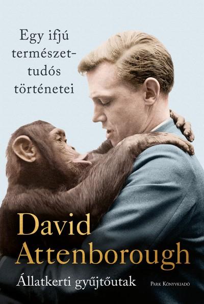 David Attenborough: Egy ifjú természettudós történetei (Park Könyvkiadó, 2019)