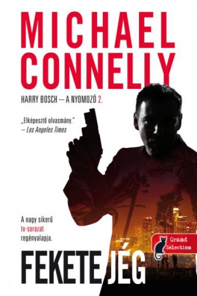 Michael Connelly: Fekete jég (Könyvmolyképző Kiadó, 2018)