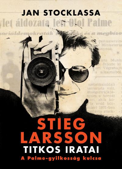Jan Stocklassa: Stieg Larsson titkos iratai (Animus, 2019)