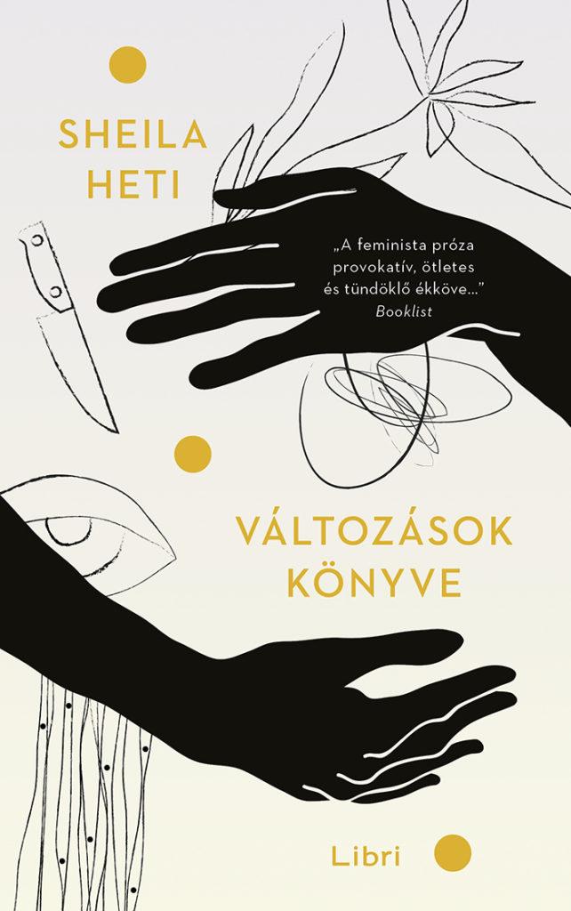 Sheila Heti: Változások könyve (Libri, 2019)