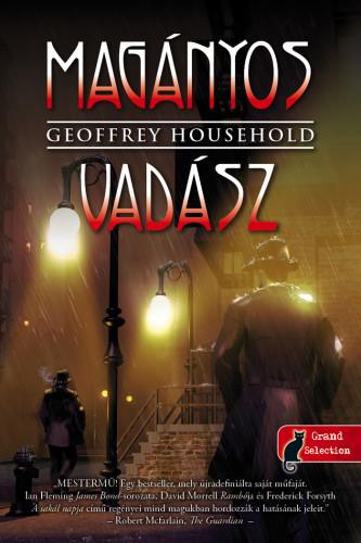 Geoffrey Household: Magányos vadász (Könyvmolyképző, 2019)