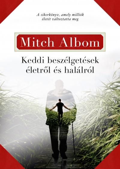 Mitch Albom: Keddi beszélgetések életről és halálról (Animus, 2019)