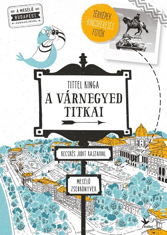 Tittel Kinga: A Várnegyed titkai – Mesélő zsebkönyvek (Kolibri, 2019)
