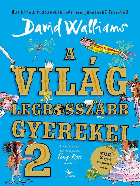 David Walliams: A világ legrosszabb gyerekei 2. (Kolibri, 2019)