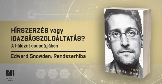 Edward Snowden: Rendszerhiba (21. Század, 2019)