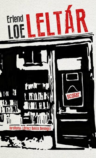 Erlend Loe: Leltár (Scolar, 2019)