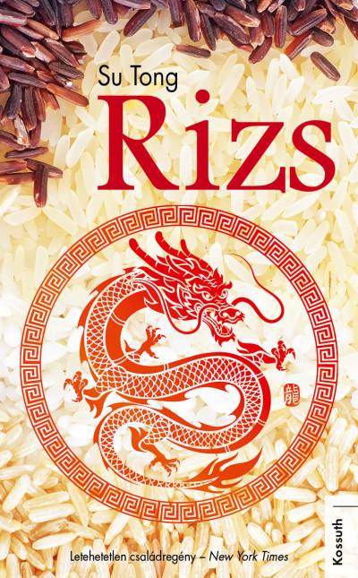 Su Tong: Rizs (Kossuth Kiadó, 2019)