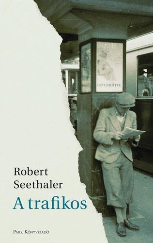 Robert Seethaler: A trafikos (Park, 2018)
