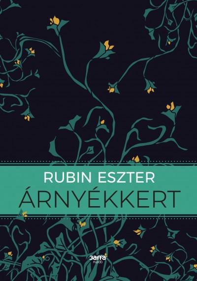 Rubin Eszter: Árnyékkert (Jaffa, 2019)