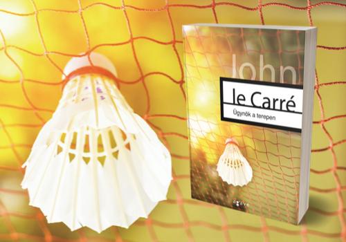 John le Caré: Ügynök a terepen - magyarul is a világpremier napján jelenik meg