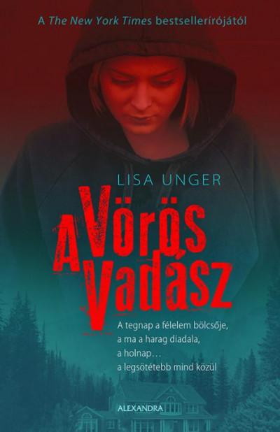 Lisa Unger: A Vörös Vadász (Alexandra, 2019)