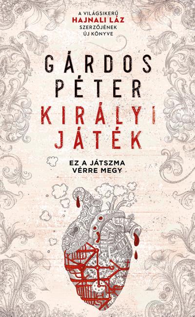 Gárdos Péter: Királyi játék (Libri, 2019)