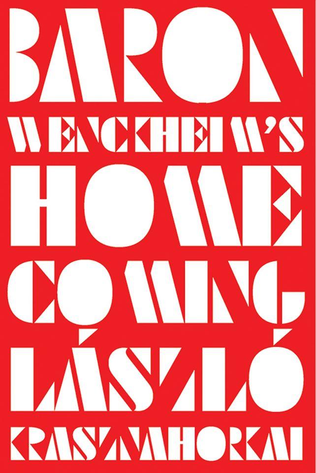 Krasznahorkai László: Baron Wenckheim's Homecoming (angolul a New Directions adta ki 2019-ben)