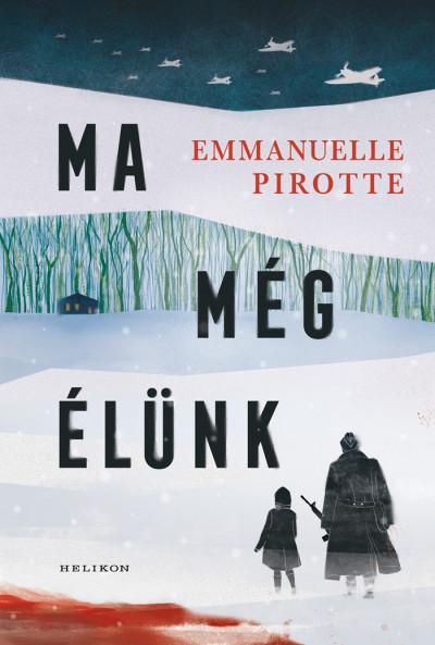 Emmanuelle Pirotte: Ma még élünk (Helikon, 2019)