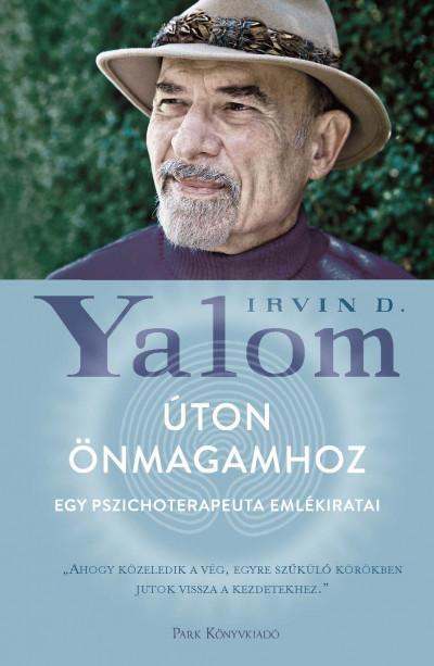 Irvin D. Yalom: Úton önmagamhoz (Park, 2019)