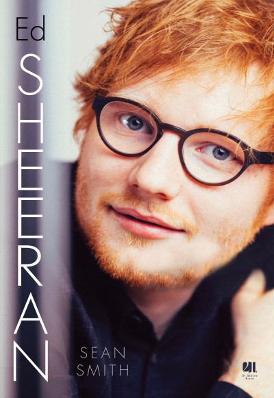 Sean Smith: Ed Sheeran (21. Század Kiadó, 2019)