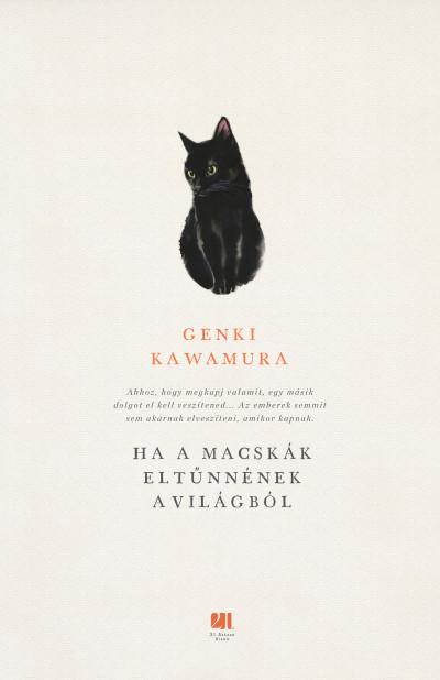 Genki Kawamura: Ha a macskák eltűnnének a világból (21. Század Kiadó, 2019)