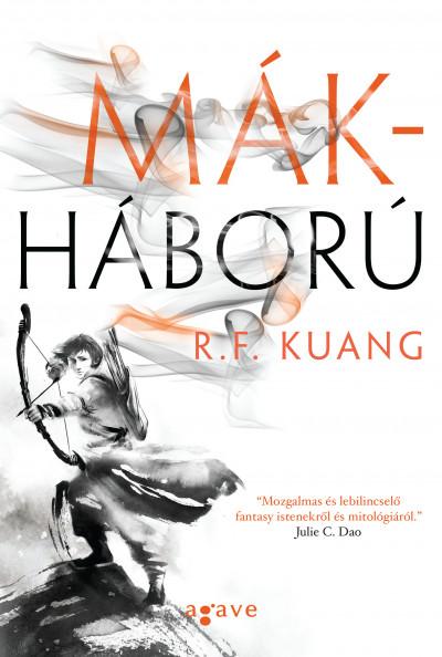 R.F. Kuang: Mákháború (Agave Könyvek, 2019)