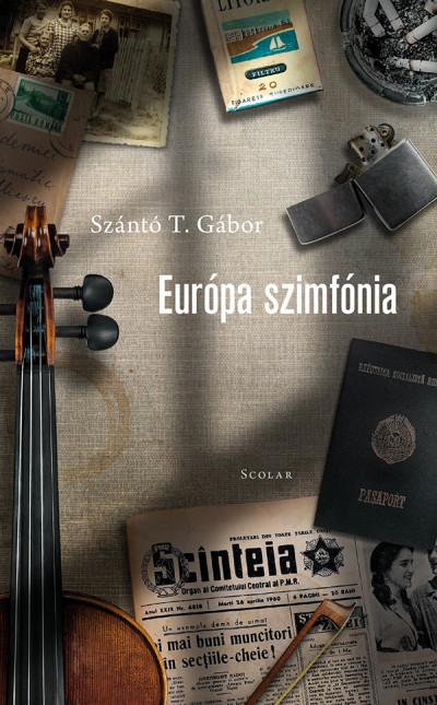 Szántó T. Gábor: Európa szimfónia (Scolar, 2019)