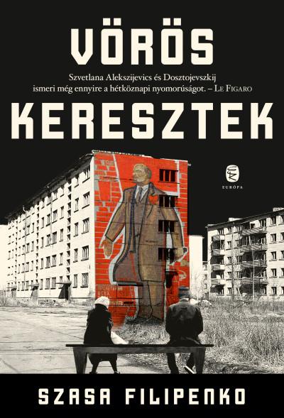 Szasa Filipenko: Vörös keresztek (Európa Könyvkiadó, 2019)