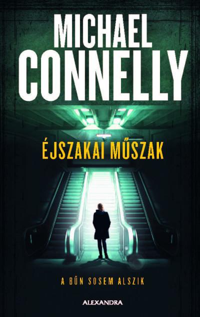 Michael Connelly: Éjszakai műszak (Alexandra, 2019)