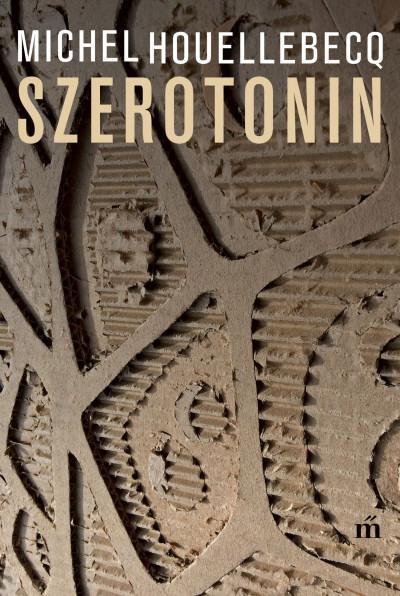 Michel Houellebecq: Szerotonin (Magvető, 2019)