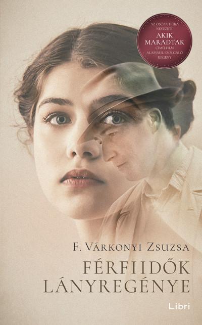 F. Várkonyi Zsuzsa: Férfiidők lányregénye (Libri, 2020)