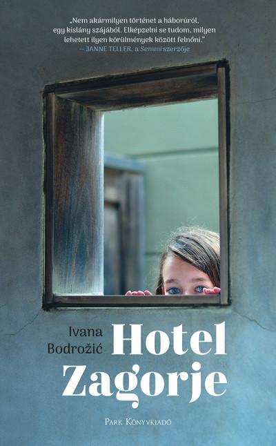 Ivana Bodrožić: Hotel Zagorje (Park Könyvkiadó, 2019)