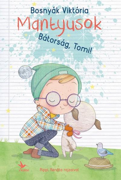 Bosnyák Viktória: Mantyusok – Bátorság, Tomi! (Kolibri, 2017)