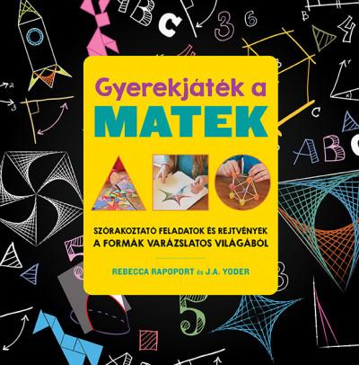Rebecca Rapaport: Gyerekjáték a matek (Kolibri, 2020)