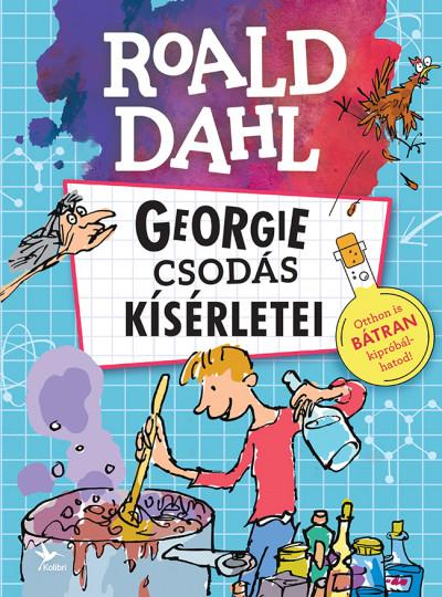 Roald Dahl: Georgie csodás kísérletei (Kolibri, 2019)