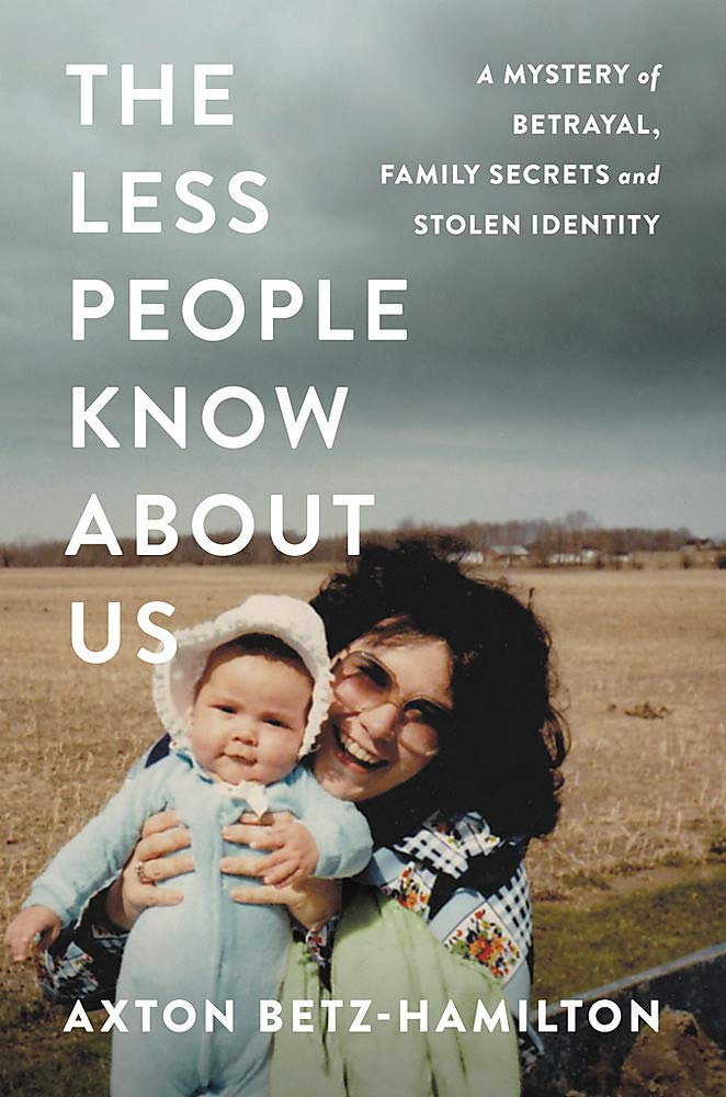 Axton Betz-Hamilton: The Less People Know About Us (Hachette Book Group – Grand Central Publishing)