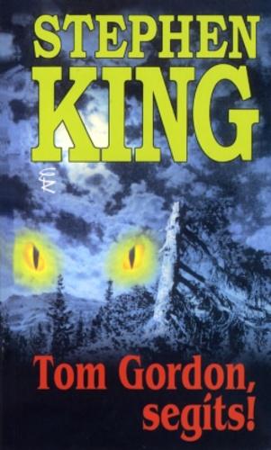 Stephen King: Tom Gordon, segíts! (Európa Könyvkiadó, 2000)