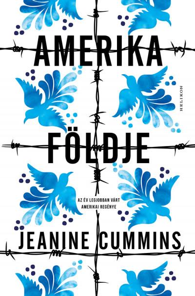 Jeanine Cummins: Amerika földje (Helikon, 2020)