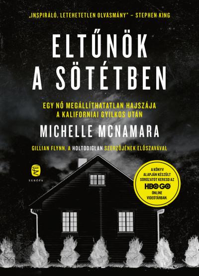 Michelle McNamara: Eltűnök a sötétben (Európa Könyvkiadó, 2020)