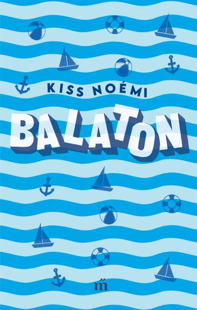 Kiss Noémi: Balaton (Magvető, 2020)