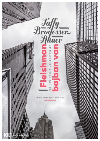 Taffy Brodesser-Akner: Fleishman bajban van (21. Század, 2020)