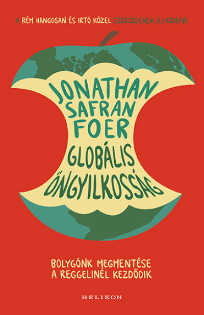 Jonathan Safran Foer: Globális öngyilkosság (Helikon, 2020)